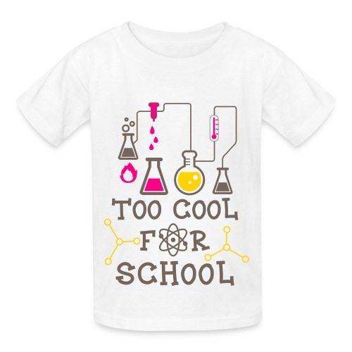 Too Cool for School - Kids' T-Shirt
