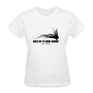 T-Shirts ~ Women's T-Shirt ~ HOLD ON TO YOUR WEAVE
