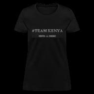 Women's T-Shirts ~ Women's T-Shirt ~ #TEAM KENYA