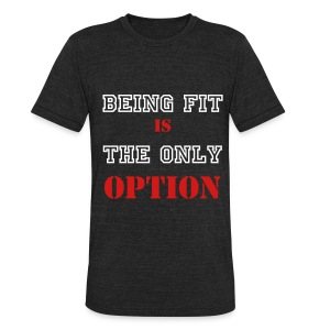 Fitted Only Option Shirt - Unisex Tri-Blend T-Shirt by American Apparel