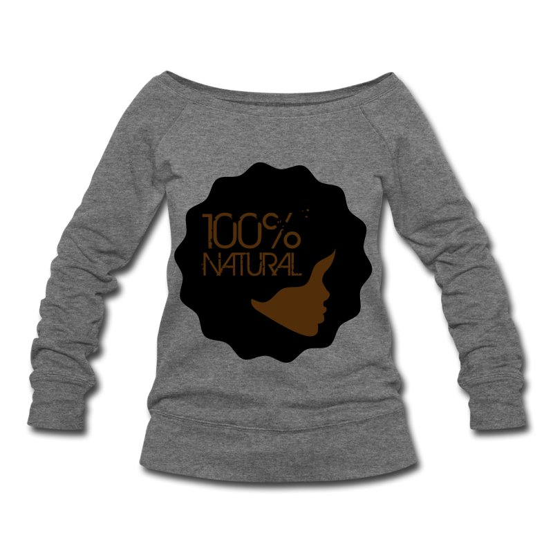 100% Natural  - Women's Wideneck Sweatshirt