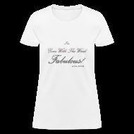 Women's T-Shirts ~ Women's T-Shirt ~ FABULOUS WHITE