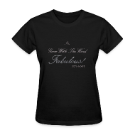 T-Shirts ~ Women's T-Shirt ~ FABULOUS BLACK