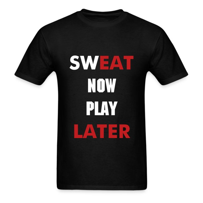 Sweat Now Play Later Classic T-Shirt
