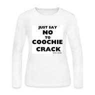 Long Sleeve Shirts ~ Women's Long Sleeve Jersey T-Shirt ~ JUST SAY NO WHITE LS