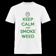 T-Shirts ~ Men's T-Shirt ~ Keep Calm Smoke Weed