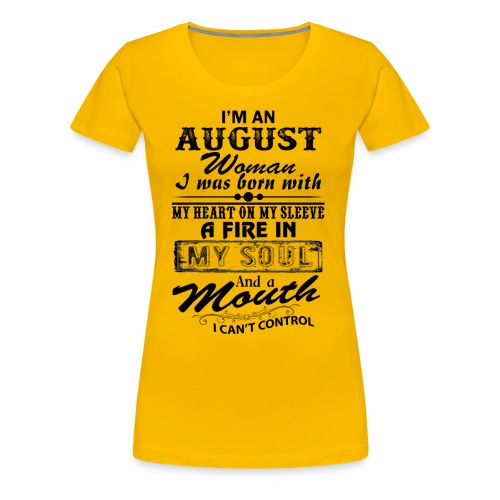 Women's Yellow August graphic T-shirt - Women's Premium T-Shirt
