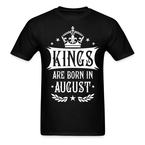 Mens Kings are born in August Blk  - Men's T-Shirt
