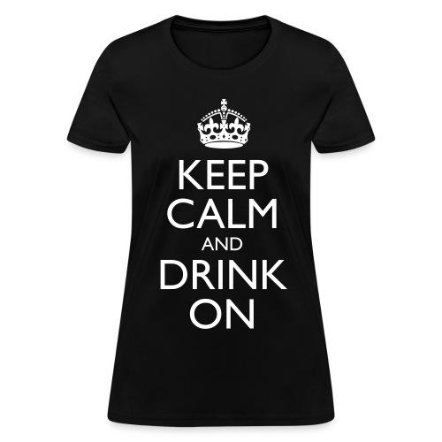 Drink On  - Women's T-Shirt