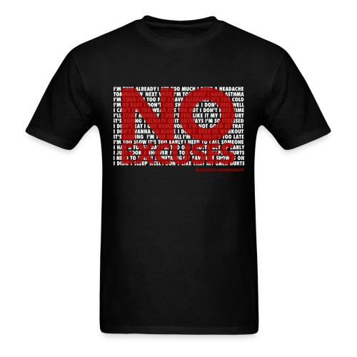 Men's T-Shirt - No Excuses shirt only front print!