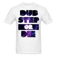 T-Shirts ~ Men's T-Shirt ~ Dubstep or Die