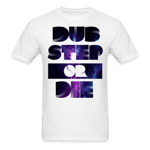 Dubstep or Die - Men's T-Shirt