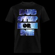 T-Shirts ~ Men's T-Shirt ~ Dubstep or Die