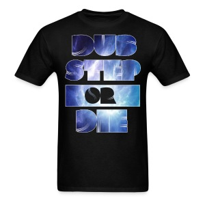Dubstep or Die - Men's T-Shirt