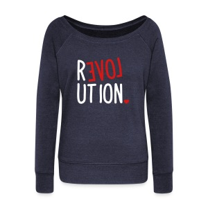 Love Revolution - Women's Wideneck Sweatshirt