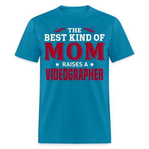 The Best Kind Of MOM Raises A Videographer - Men's T-Shirt