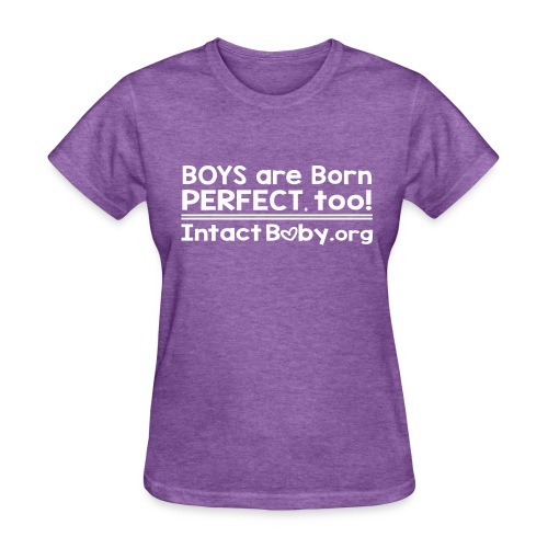 Boys are Born Perfect, Too - Women's T-Shirt