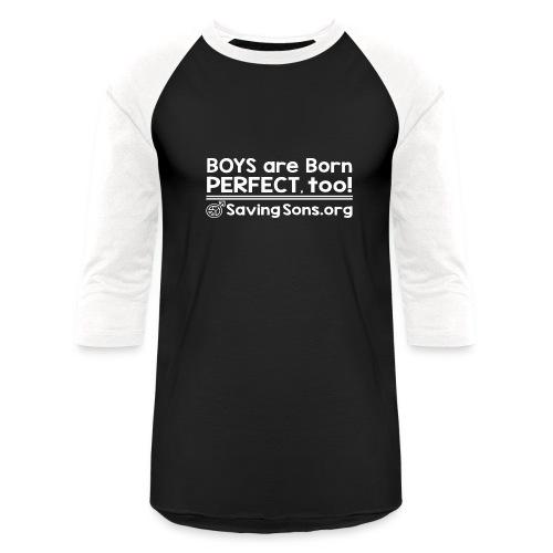 Boys are Born Perfect, Too - Baseball T-Shirt