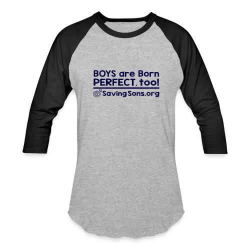 Boys are Born Perfect, Too - Baseball T-Shirt