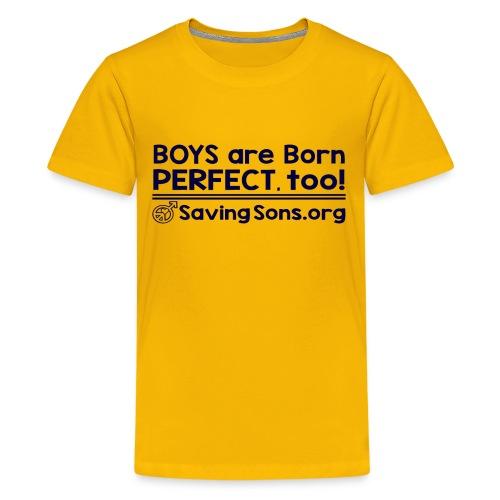Boys are Born Perfect, Too - Kids' Premium T-Shirt