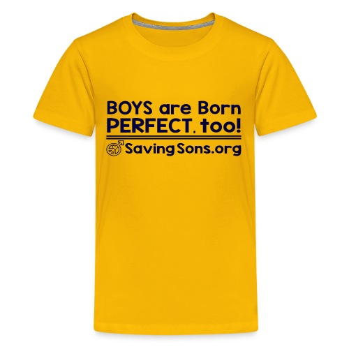 Boys are Born Perfect, Too - Kids' Premium T-Shirt