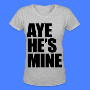 Aye He's Mine Women's T-Shirts - Women's V-Neck T-Shirt