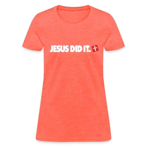 Jesus Did It. I Believe. - Women's T-Shirt