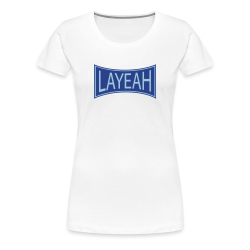 Women's Layeah - Women's Premium T-Shirt