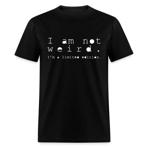Not Weird - Men's T-Shirt