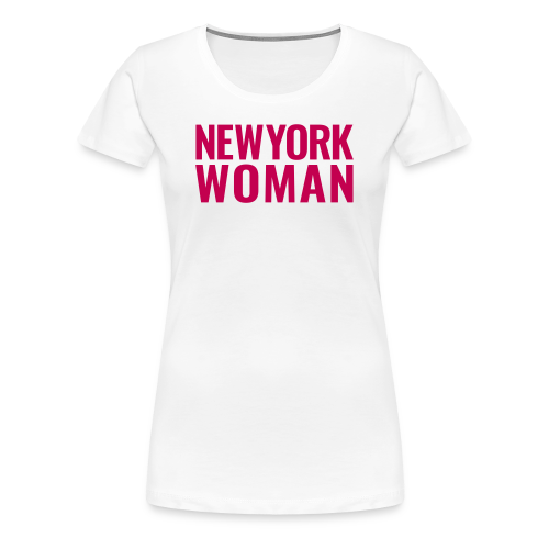 NEW YORK WOMAN — feminine & fly - Women's Premium T-Shirt