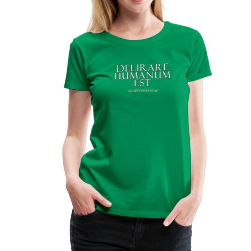 beeing mad is human - Women's Premium T-Shirt