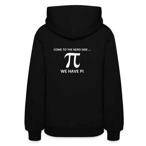 Math, Come to the nerd side, we have Pi - Women's Hoodie