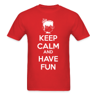 T-Shirts ~ Men's T-Shirt ~ Keep Calm and HAVE FUN!