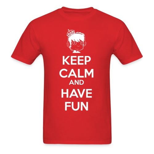 Keep Calm and HAVE FUN! - Men's T-Shirt