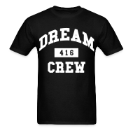 T-Shirts ~ Men's T-Shirt ~ Dream Crew 416 T-Shirts