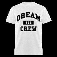T-Shirts ~ Men's T-Shirt ~ Dream Crew 416 T-Shirts