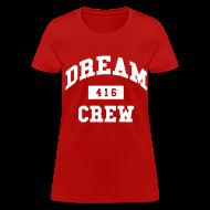 T-Shirts ~ Women's T-Shirt ~ Dream Crew 416 Women's T-Shirts