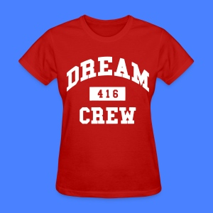 Dream Crew 416 Women's T-Shirts - Women's T-Shirt