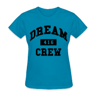 Women's T-Shirts ~ Women's T-Shirt ~ Dream Crew 416 Women's T-Shirts