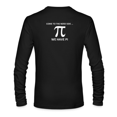 Math, Come to the nerd side, we have Pi - Men's Long Sleeve T-Shirt by Next Level