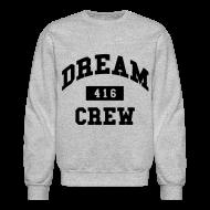 Long Sleeve Shirts ~ Crewneck Sweatshirt ~ Dream Crew 416 Long Sleeve Shirts