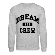Long Sleeve Shirts ~ Crewneck Sweatshirt ~ Dream Crew 416 Long Sleeve Shirts
