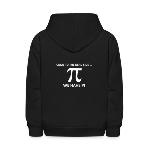 Math, Come to the nerd side, we have Pi - Kids' Hoodie