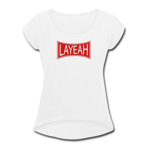 Women's Layeah Roll Cuff T-Shirt - Women's Roll Cuff T-Shirt