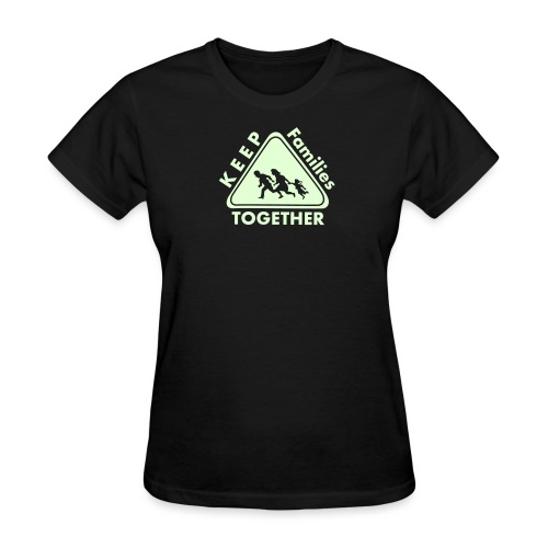 Keep Families TOGETHER - Women's T-Shirt