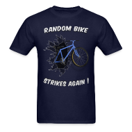 T-Shirts ~ Men's T-Shirt ~ Random Bike Strikes Again!