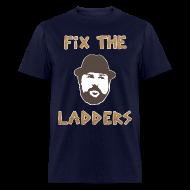 T-Shirts ~ Men's T-Shirt ~ Fix The Ladders