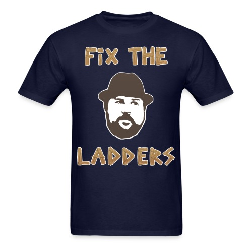 Fix The Ladders - Men's T-Shirt