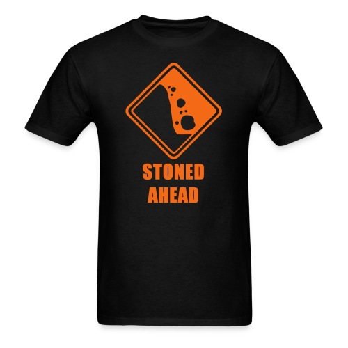 Caution Stoned Ahead T-Shirt Men - Men's T-Shirt