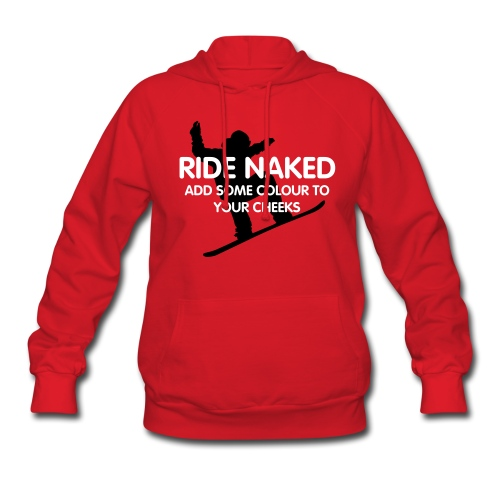 Ride Naked - add some colour to your cheeks  - Women's Hoodie